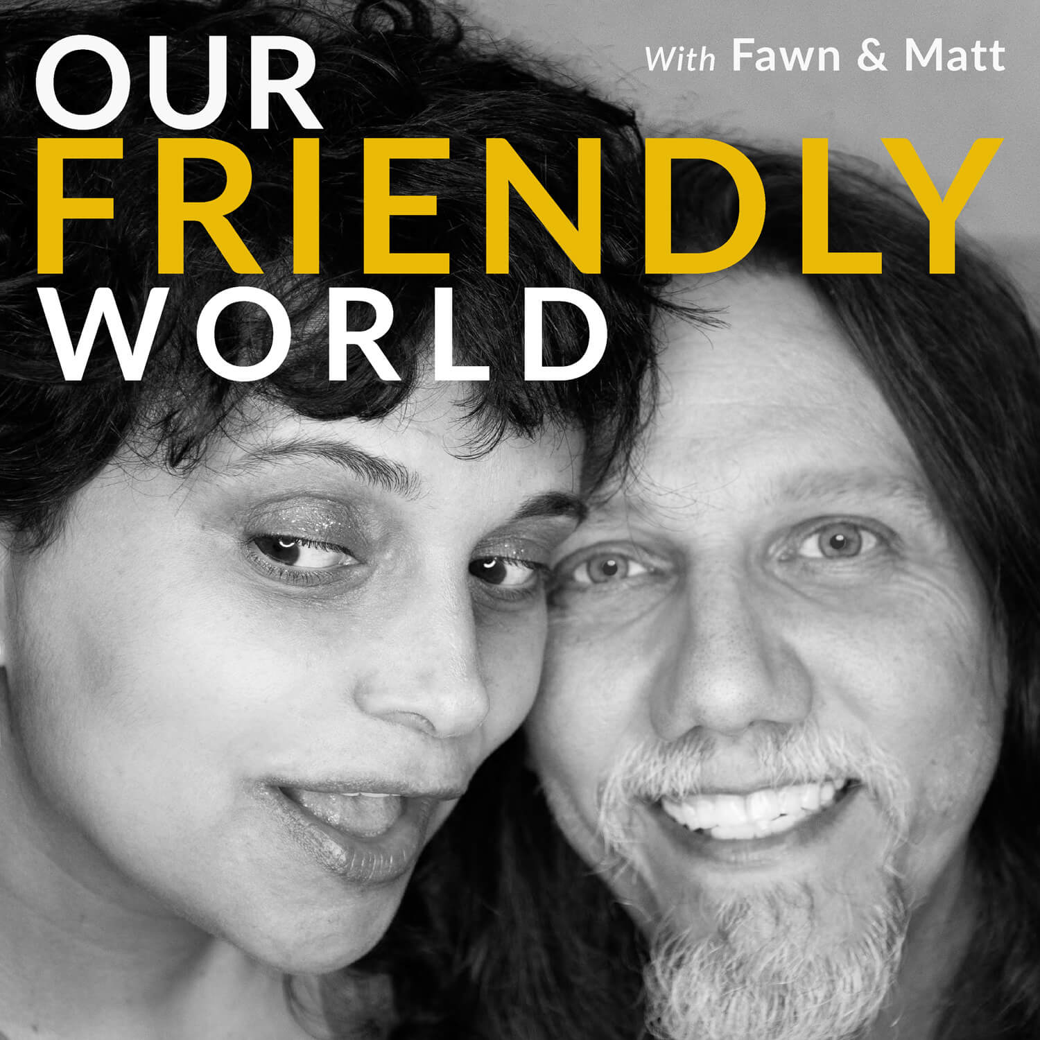 Podcast cover art for Our Friendly World with Fawn and Matt
